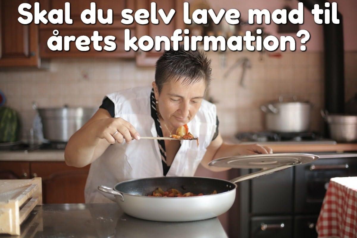 Skal du selv lave mad til årets konfirmation?