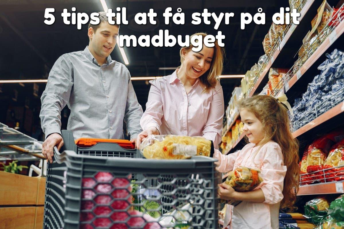 5 tips til at få styr på dit madbuget